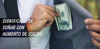 Soñar con aumento de sueldo