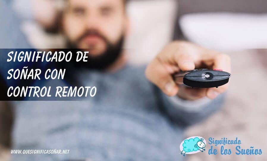 Soñar con control remoto