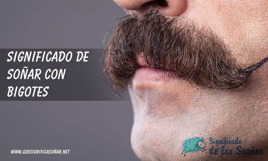 Soñar con bigote