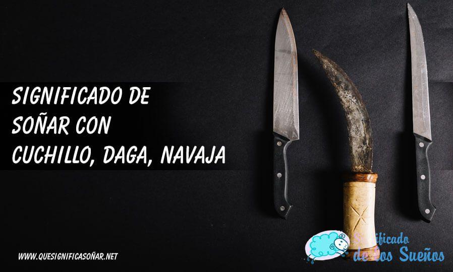 Soñar con cuchillos, dagas o navajas