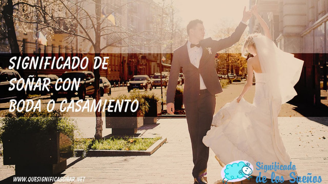 Soñar Con Boda O Casamiento Te Cuento Que Significa