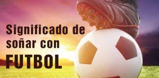 Significado de soñar con futbol