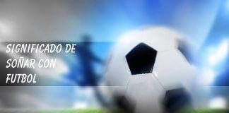 Soñar con futbol
