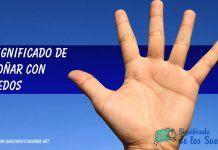 Soñar con dedos
