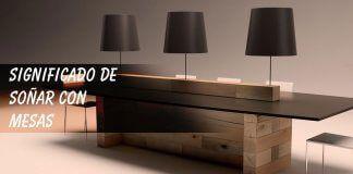 Soñar con mesas