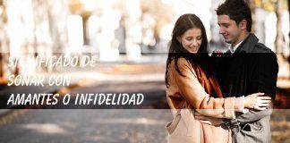 Soñar con amantes o infidelidad