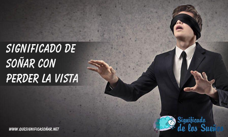 Significado de soñar con perder la vista o quedarse ciego